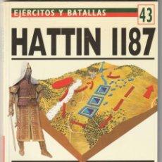 Militaria: Nº 43 EJERCITOS Y BATALLAS. OSPREY MILITARY HATTIN 1187 LA MAYOR VICTORIA DE SALADINO. Lote 269294583