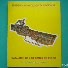 Militaria: CATALOGO DE LAS ARMAS DE FUEGO DEL MUSEO ARQUEOLOGICO NACIONAL. Lote 269582578