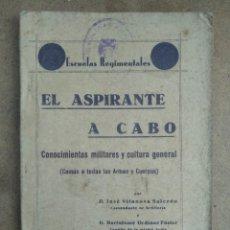 Militaria: EL ASPIRANTE A CABO 1940. Lote 269937318