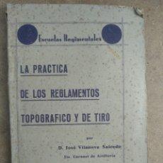 Militaria: LA PRACTICA DE LOS REGLAMENTOS TOPOGRAFICO Y DE TIRO. Lote 269939548