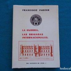 Militaria: LA GUERRA. LAS BRIGADAS INTERNACIONALES, FRANCISCO FUSTER. ALBACETE 1985. Lote 271538008