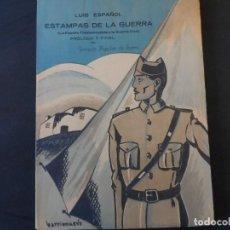Militaria: ESTAMPAS DE LA GUERRA - LA ESPAÑA TRADICIONALISTA DE AYER Y LA GUERRA CIVIL- LUÍS ESPAÑOL. ED 1936. Lote 57018608