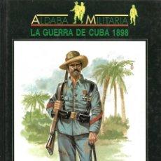 Militaria: LA GUERRA DE CUBA 1899. DE ALDABA MILITARIA. Lote 273440358