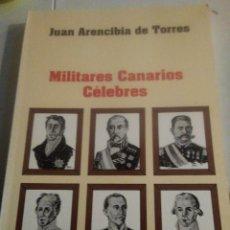 Militaria: LIBRO MILITARES CANARIOS CÉLEBRES 1990, 1ª EDICIÓN 21,5 X 15,5 CM. 184 PÁGS. JUAN ARENCIBIA. Lote 275583878
