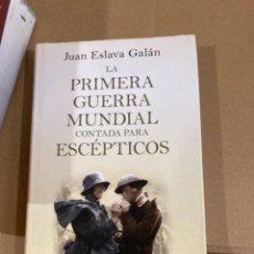 Militaria: LIBRO PRIMERA GUERRA MUNDIAL PARA ESCÉPTICOS. Lote 275604243