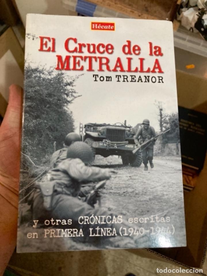 LIBRO EL CRUCE DE LA METRALLA (Militar - Libros y Literatura Militar)