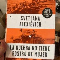 Militaria: LIBRO LA GUERRA NO TIENE ROSTRO DE MUJER. Lote 275796103