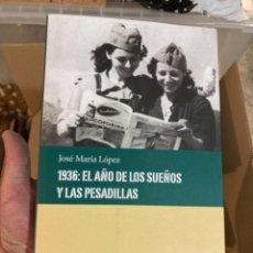 Militaria: LIBRO 1936 EL AÑO DE LOS SUEÑOS Y LAS PESADILLAS. Lote 275796333