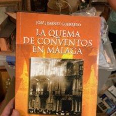 Militaria: LIBRO LA QUEMA DE CONVENTOS EN MALAGA. Lote 275796363
