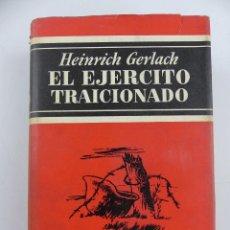 Militaria: EL EJERCITO TRAICIONADO STALINGRADO 1942-1943 EDITORIAL NOGUER. Lote 276019763