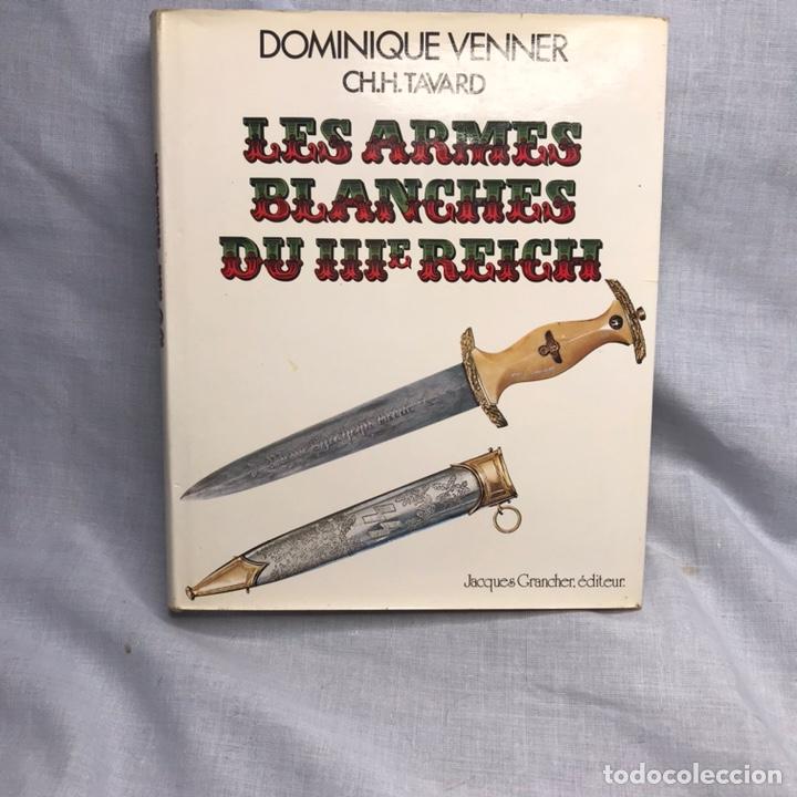 LIBRO LES ARMES BLANCHES DU III REICH - LAS ARMAS BLANCA - CUCHILLOS - DAGAS (Militar - Libros y Literatura Militar)