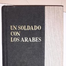 Militaria: GLUBB PACHA: UN SOLDADO CON LOS ARABES. Lote 276691868