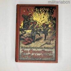 Militaria: IM GRANATFEUER DER SCHLACHTFELDER. LIBRO EN ALEMÁN SOBRE LA 1ª GUERRA MUNDIAL. PUBLICADO EN 1915. Lote 276915903
