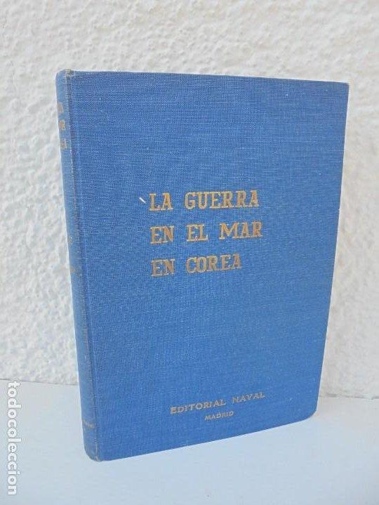 LA GUERRA EN EL MAR EN COREA. EDITORIAL NAVAL. MELCON W. COGLE. FRANK A. MANSON. 1966 (Militar - Libros y Literatura Militar)