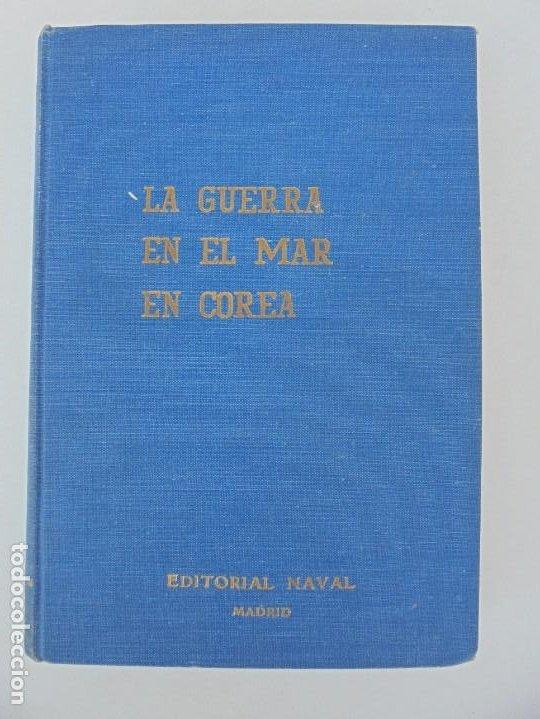 Militaria: LA GUERRA EN EL MAR EN COREA. EDITORIAL NAVAL. MELCON W. COGLE. FRANK A. MANSON. 1966 - Foto 5 - 277040943