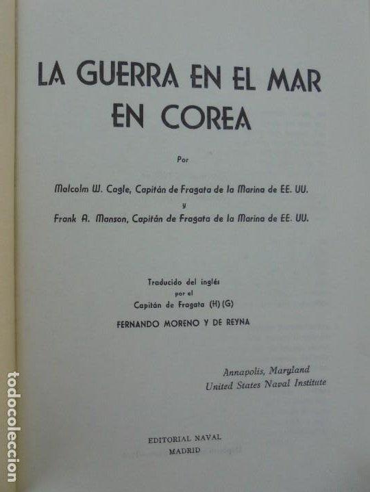 Militaria: LA GUERRA EN EL MAR EN COREA. EDITORIAL NAVAL. MELCON W. COGLE. FRANK A. MANSON. 1966 - Foto 6 - 277040943