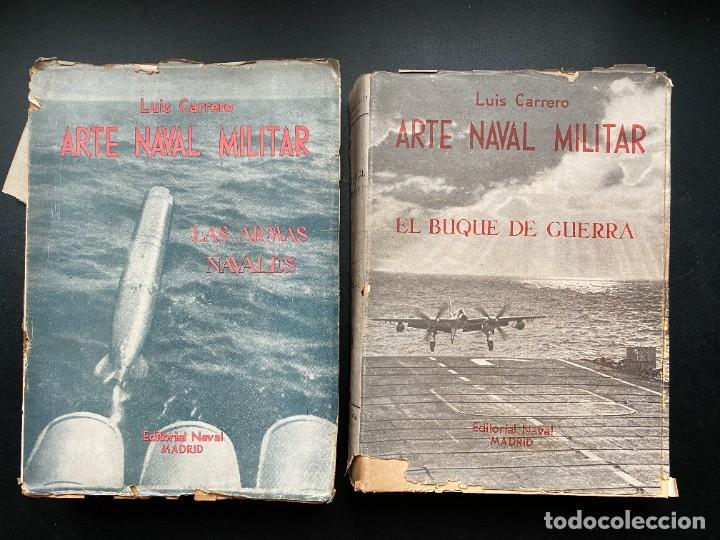 ARTE NAVAL MILITAR. LUIS CARRERO. ED. NAVAL. 2 TOMOS. MADRID, 1952. (Militar - Libros y Literatura Militar)