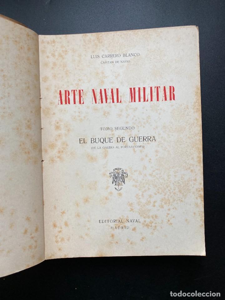 Militaria: ARTE NAVAL MILITAR. LUIS CARRERO. ED. NAVAL. 2 TOMOS. MADRID, 1952. - Foto 9 - 277056538