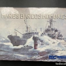 Militaria: MARES, BARCOS, HOMBRES. GUILLERMO G. DE ALEDO. ED. NAVAL. MADRID, 1984. PAGS:153. Lote 277087403