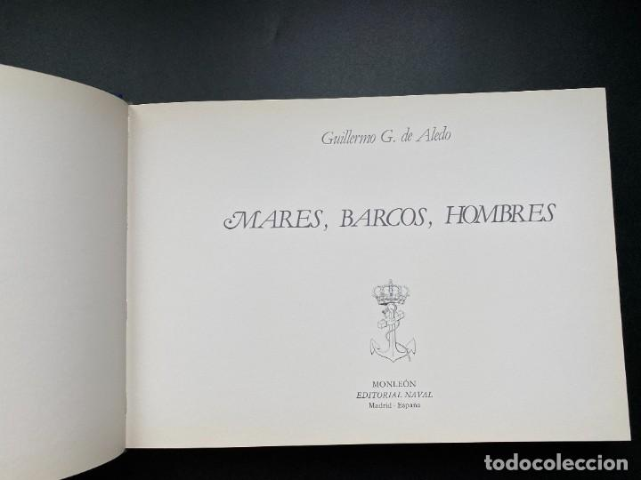 Militaria: MARES, BARCOS, HOMBRES. GUILLERMO G. DE ALEDO. ED. NAVAL. MADRID, 1984. PAGS:153 - Foto 4 - 277087403