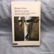 Militaria: LIBRO BLANDIR LA ESPADA POR RICHARD COHEN. Lote 277134843