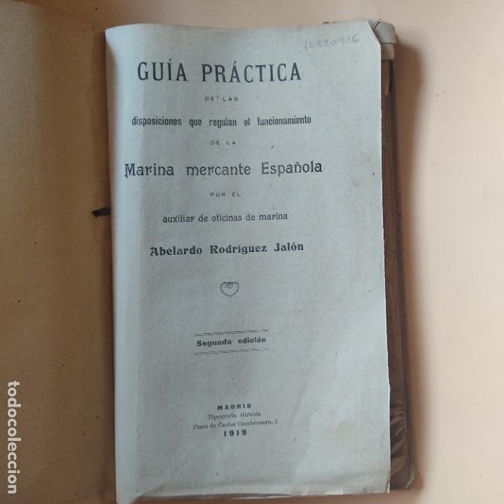 Militaria: GUIA PRACTICA. MARINA MERCANTE ESPAÑOLA. ABELARDO RODRIGUEZ JALON. 2ª ED. MADRID. 1919. PAGS. 498. - Foto 2 - 277145798