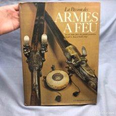 Militaria: LIBRO LA PASSION ARMES A FEU - ARMAS DE FUEGO. Lote 277172853