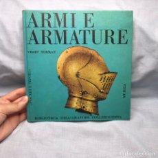 Militaria: LIBRO ARMAS Y ARMADURAS - ARMI E ARMATURE. Lote 277173298
