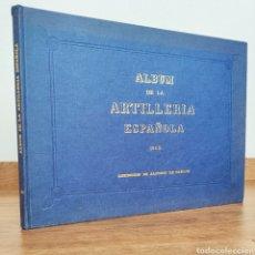 Militaria: ALBUM DE LA ARTILLERÍA ESPAÑOLA. 1862. REEDICIÓN EJERCITO ESPAÑOL UNIFORMES MILITARES UNIFORMOLOGIA. Lote 277760508
