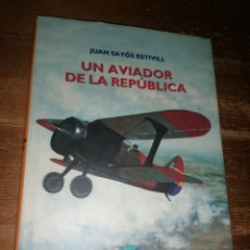 Militaria: UN AVIADOR DE LA REPÚBLICA - JUAN SAYOS ESTIVILL. Lote 278691258
