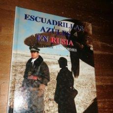 Militaria: ESCUADRILLAS AZULES EN RUSIA - HISTORIA Y UNIFORMES - SANTIAGO GUILLÉN. CARLOS CABALLERO. Lote 278692548