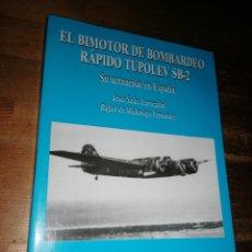 Militaria: EL BIMOTOR DE BOMBARDEO RÁPIDO TUPOLEV SB-2 - SU ACTUACIÓN EN ESPAÑA. Lote 278693898