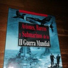 Militaria: AVIONES, BARCOS Y SUBMARINOS DE LA SEGUNDA II GUERRA MUNDIAL - STEVE CRAWFORD. JOHN WARD. Lote 278694163