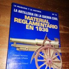 Militaria: LA ARTILLERÍA EN LA GUERRA CIVIL. MATERIAL REGLAMENTARIO EN 1936.. Lote 278756618