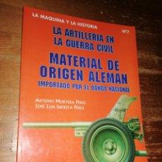 Militaria: LA ARTILLERÍA EN LA GUERRA CIVIL ESPAÑOLA. MATERIAL DE ORIGEN ALEMÁN.. Lote 278756998