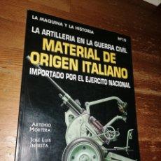 Militaria: LA ARTILLERÍA EN LA GUERRA CIVIL. MATERIAL DE ORIGEN ITALIANO IMPORTADO POR EL EJÉRCITO NACIONAL. Lote 278757363