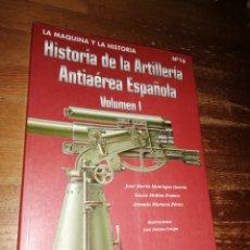 Militaria: HISTORIA DE LA ARTILLERÍA ANTIAÉREA ESPAÑOLA. Lote 278757528