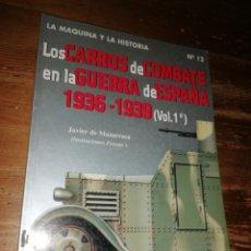 Militaria: LOS CARROS DE COMBATE EN LA GUERRA DE ESPAÑA 1936-1939 (VOL. 1). Lote 278757663