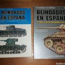 Militaria: BLINDADOS EN ESPAÑA. VOL 1. LA GUERRA CIVIL. 1936-39 - VOL. 2. LA DIFÍCIL POSGUERRA 1939-1960. Lote 278757908