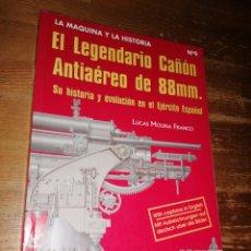 Militaria: EL LEGENDARIO CAÑÓN ANTIAÉREO DE 88 MM. SU HISTORIA EN EL EJÉRCITO ESPAÑOL. Lote 278758018