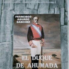 Militaria: EL DUQUE DE AHUMADA FUNDADOR DE LA GUARDIA CIVIL FRANCISCO AGUADO SANCHEZ. Lote 280318248