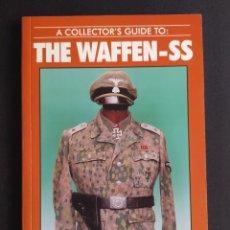 Militaria: A COLLECTOR'S GUIDE TO: THE WAFFEN-SS /GUIA DEL COLECCIONISTA DE LAS WAFFEN-SS. Lote 282240443