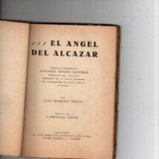 Militaria: EL ANGEL DEL ALCAZAR. ANTONIO RIVERA RAMÍREZ. CARDENAL GOMÁ. Lote 283071418
