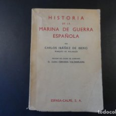 Militaria: HISTORIA DE LA MARINA DE GUERRA ESPAÑOLA. CARLOS IBAÑEZ DE IBERO MARQUES DE MULHACEN . ED. 1939. Lote 286860548