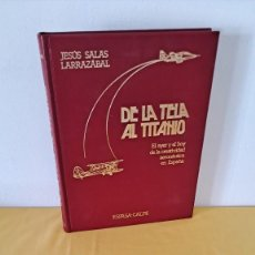 Militaria: JESUS SALAS LARRAZABAL - DE LA TELA AL TITANIO - ESPASA CALPE 1983, 200 EJEMPLARES. Lote 287757408