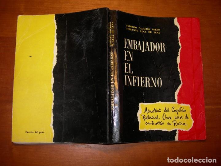 EMBAJADOR EN EL INFIERNO / TEODORO PALACIOS CUETO - TORCUATO LUCA DE TENA (Militar - Libros y Literatura Militar)