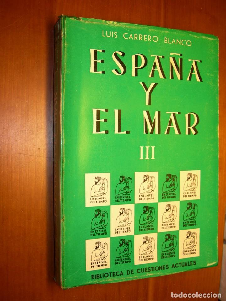Militaria: ESPAÑA Y EL MAR / LUIS CARRERO BLANCO 3 TOMOS - Foto 15 - 287790298