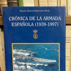 Militaria: AÑO 1997 - CRÓNICA DE LA ARMADA ESPAÑOLA (1939-1997) POR RICARDO ÁLVAREZ-MALDONADO - MILITAR MARINA. Lote 288067098