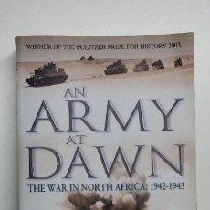 Militaria: AN ARMY AT DAWN (EDICIÓN EN INGLÉS) RICK ATKINSON. Lote 288135953
