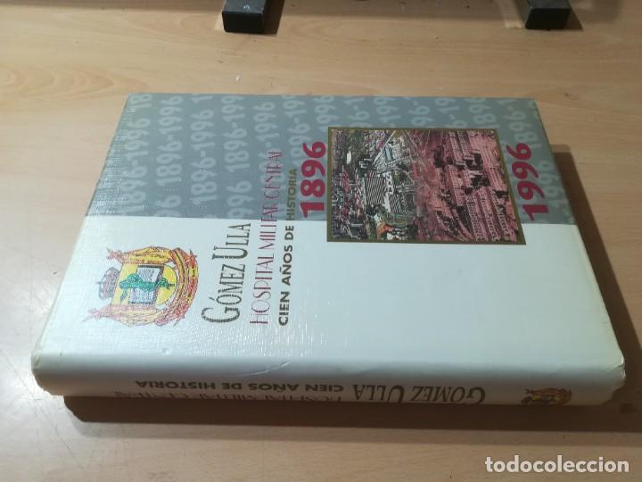 HOSPITAL MILITAR GOMEZ ULLA / CIEN AÑOS DE HISTORIA / 1896 / 1996 / AL29 (Militar - Libros y Literatura Militar)